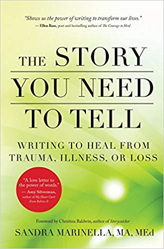 The Story You Need to Tell: Writing to Heal from Trauma, Illness, or Loss Paperback